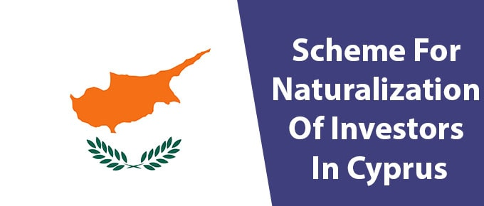 Scheme For Naturalization Of Investors In Cyprus